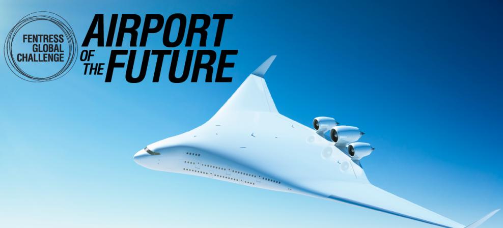 """2021 Fentress """"未来机场"""" 全球挑战赛(Fentress Global Challenge)"""