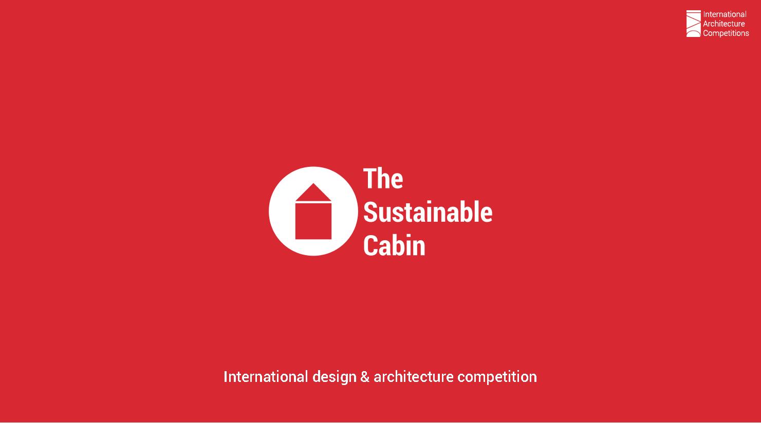 可持续小屋(The Sustainable Cabin)设计竞赛