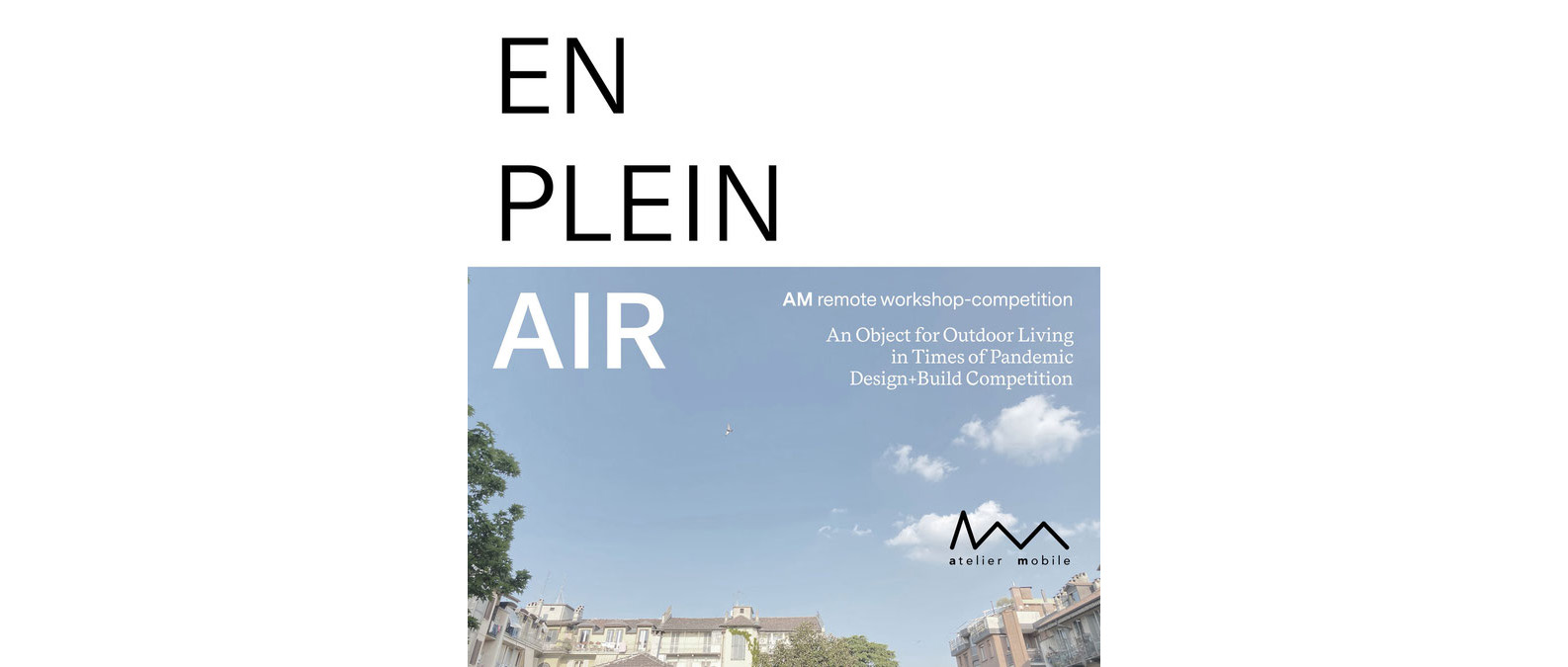 EN PLEIN AIR竞赛:疫情期间以户外生活为主题的设计建造竞赛