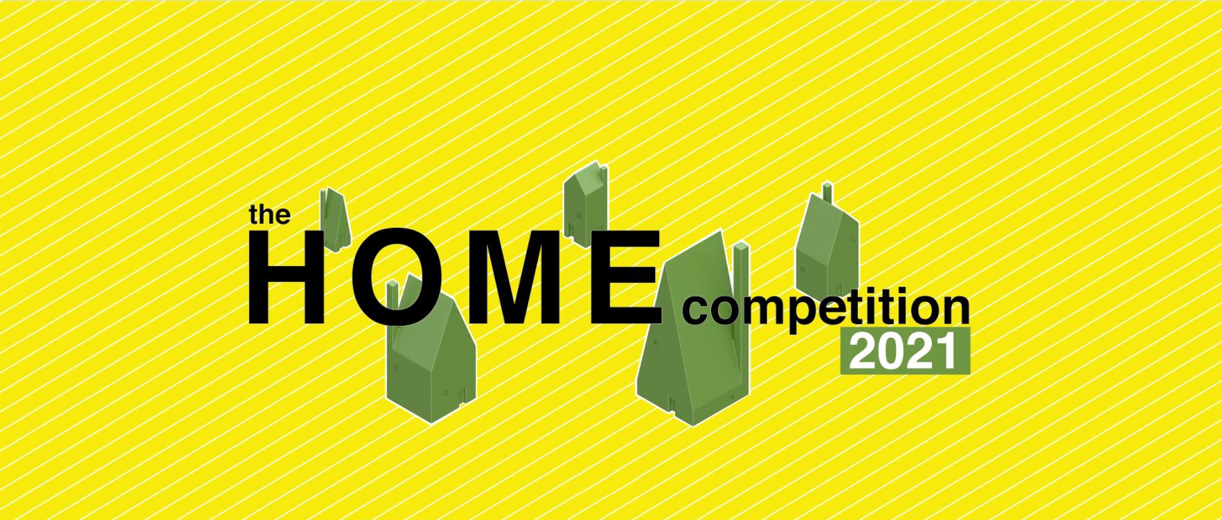 """2021 """"家""""设计竞赛(HOME competition 2021)"""